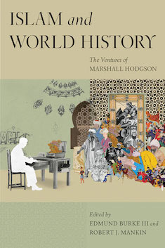 Islam and World History: The Ventures of Marshall Hodgson Book
